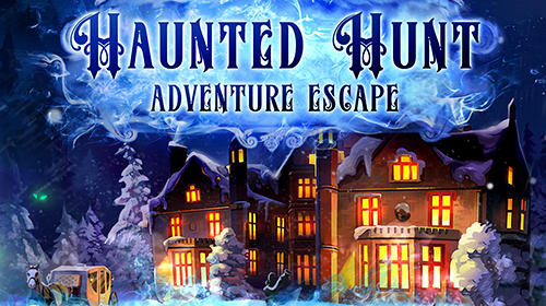 Full version of Android apk Adventure escape: Haunted hunt for tablet and phone.