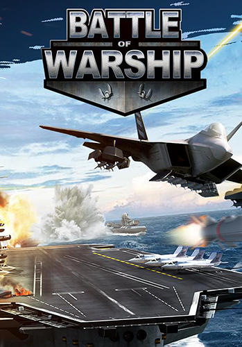 Full version of Android apk Battle of warship: War of navy for tablet and phone.