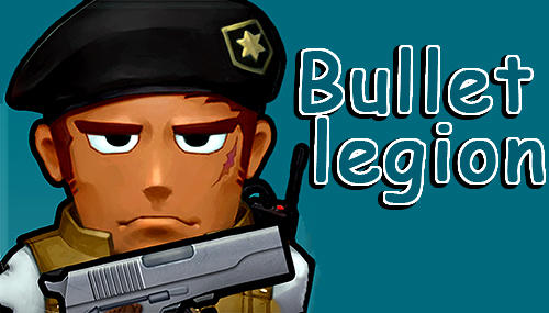 Full version of Android Action game apk Bullet legion for tablet and phone.
