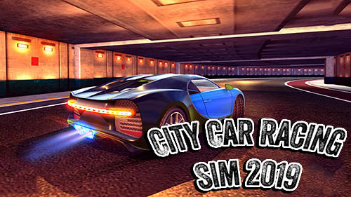 Full version of Android Simulation game apk City car racing simulator 2019 for tablet and phone.