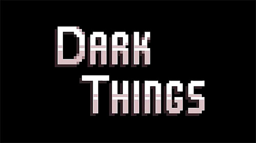 Full version of Android Classic adventure games game apk Dark things: Pilot version for tablet and phone.