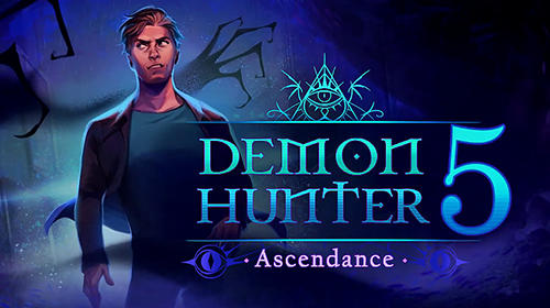 Full version of Android First-person adventure game apk Demon hunter 5: Ascendance for tablet and phone.