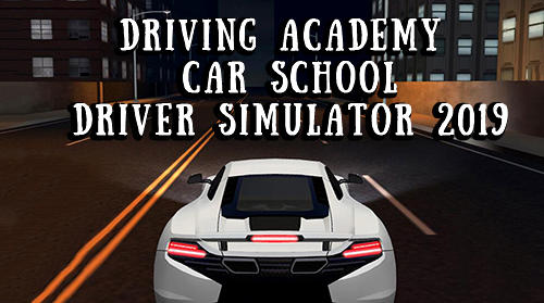 Full version of Android Cars game apk Driving academy: Car school driver simulator 2019 for tablet and phone.