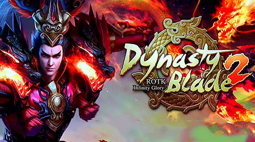 Full version of Android RPG game apk Dynasty blade 2: ROTK Infinity glory for tablet and phone.