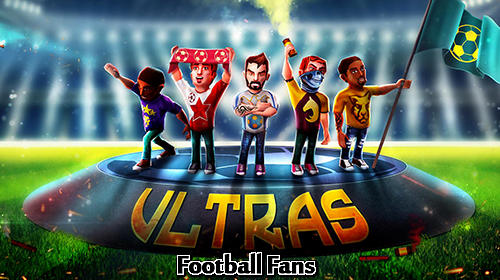 Full version of Android Clicker game apk Football fans: Ultras the game for tablet and phone.