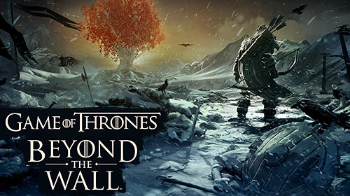Full version of Android Strategy RPG game apk Game of thrones: Beyond the wall for tablet and phone.