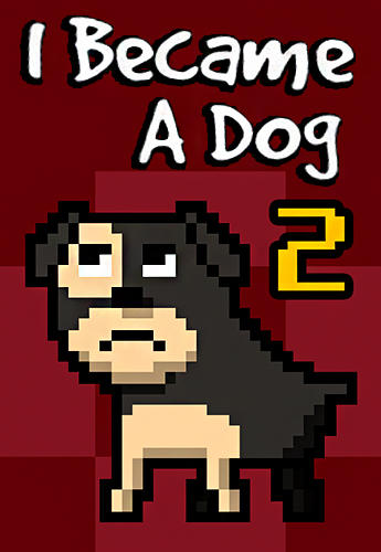 Full version of Android apk I became a dog 2 for tablet and phone.