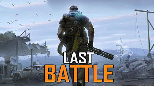 Full version of Android apk Last battle: Survival action battle royale for tablet and phone.