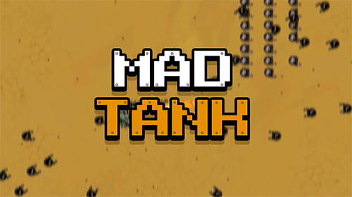 Full version of Android Shooter game apk Mad tank for tablet and phone.
