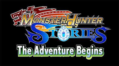 Full version of Android RPG game apk Monster hunter stories: The adventure begins for tablet and phone.
