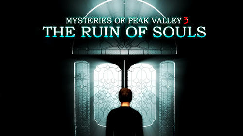 Full version of Android Classic adventure games game apk Mysteries of Peak valley 3: The ruin of souls for tablet and phone.
