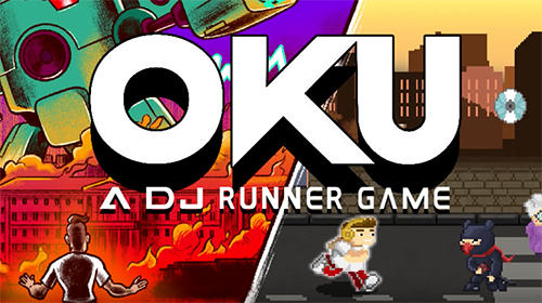 Full version of Android Runner game apk Oku game: The DJ runner for tablet and phone.
