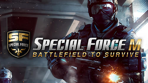 Full version of Android 5.0 apk Special force m: Battlefield to survive for tablet and phone.