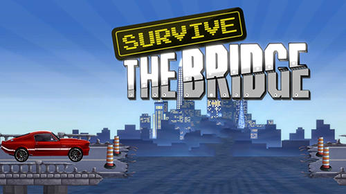 Full version of Android Time killer game apk Survive the bridge for tablet and phone.