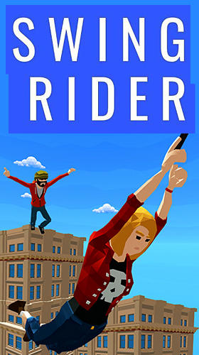 Full version of Android Runner game apk Swing rider! for tablet and phone.