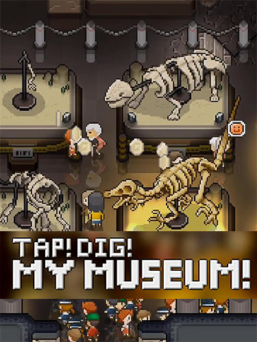 Full version of Android Clicker game apk Tap! Dig! My museum for tablet and phone.