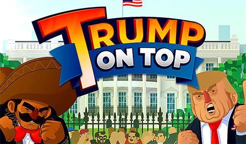 Download Trump on top Android free game.