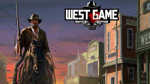 Full version of Android 4.1 apk West game for tablet and phone.