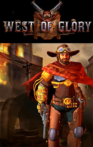 Full version of Android Online game apk West of glory for tablet and phone.
