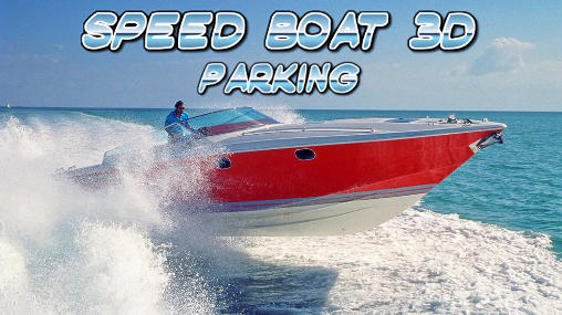 Download Speed boat parking 3D 2015 Android free game.