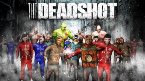 Download The deadshot Android free game.