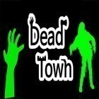 Download game Dead town: Zombie survival for free and Monolisk for Android phones and tablets .