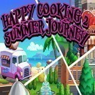 Download game Happy сooking 2: Summer journey for free and Emissary of War for Android phones and tablets .