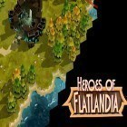 Download game Heroes of Flatlandia for free and Emissary of War for Android phones and tablets .