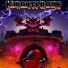 Download game Knightphone for free and Gravity duck for Android phones and tablets .