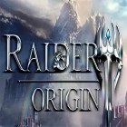 Download game Raider: Origin for free and Pocket cosmo clicker for Android phones and tablets .