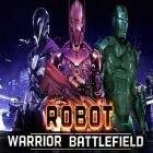 Download game Robot warrior battlefield 2018 for free and Art of war: Red tides for Android phones and tablets .