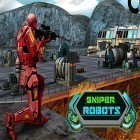 Download game Sniper robots for free and Monolisk for Android phones and tablets .