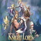 Download game The knight lord for free and Monolisk for Android phones and tablets .