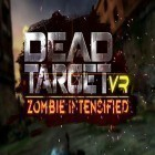 Download game VR Dead target: Zombie intensified for free and The deadshot for Android phones and tablets .