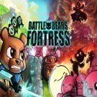 Download game Battle Bears Fortress for free and Burnin' rubber: Crash n' burn for Android phones and tablets .