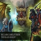Download game Heroes of Camelot for free and Go king game for Android phones and tablets .