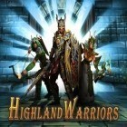 Download game Highland warriors for free and Ultimate motocross 3 for Android phones and tablets .