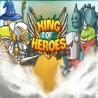 Download game King of heroes for free and Kazarma for Android phones and tablets .