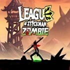 Download game League of Stickman: Zombie for free and Jump smash 15 for Android phones and tablets .