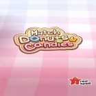 Download game Match donuts and candies for free and Real car speed: Need for racer for Android phones and tablets .