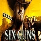App Six-Guns v2.9.0h free download. Six-Guns v2.9.0h full Android apk version for tablets.