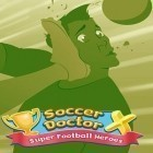 Download game Soccer doctor X: Super football heroes for free and Bumble Taxi for Android phones and tablets .