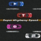 Download game Super highway speed: Car racing for free and Talking Tom Cat v1.1.5 for Android phones and tablets .