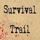 Download game Survival trail for free and Go king game for Android phones and tablets .