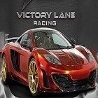 Download game Victory lane racing for free and King of raids: Magic dungeons for Android phones and tablets .