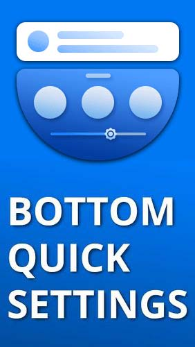 Download Bottom quick settings - Notification customisation - free Personalization Android app for phones and tablets.