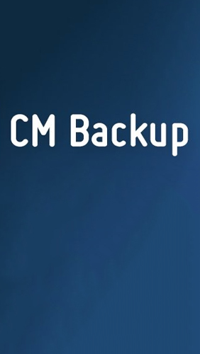 Download CM Backup - free Android 2.3. .a.n.d. .h.i.g.h.e.r app for phones and tablets.