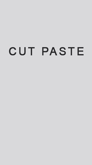 Download Cut Paste - free Android 2.3.3. .a.n.d. .h.i.g.h.e.r app for phones and tablets.