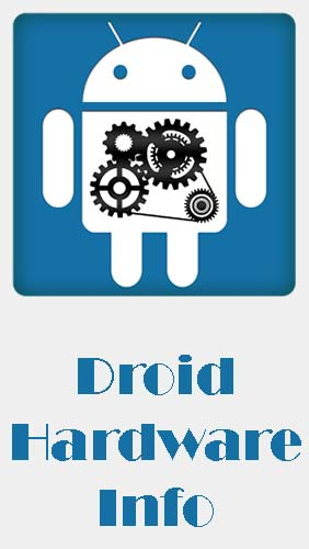 Download Droid hardware info - free Tools Android app for phones and tablets.
