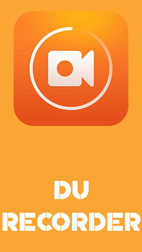 Download DU recorder – Screen recorder, video editor, live - free Audio & Video Android app for phones and tablets.